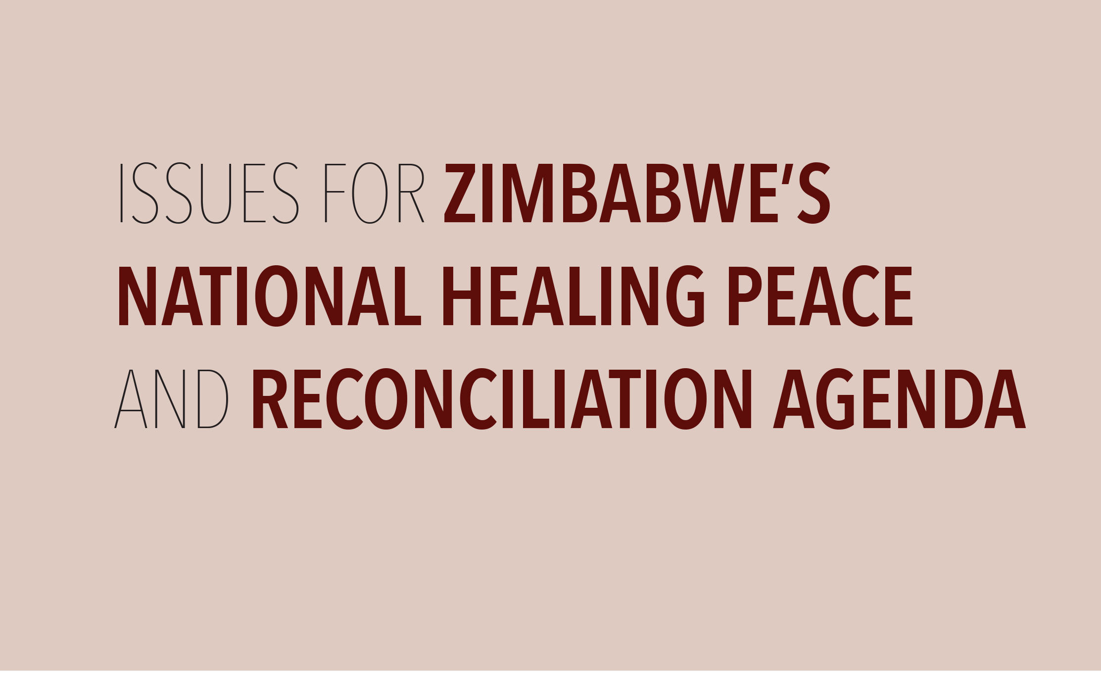 Issues for Zimbabwe's National Healing Peace and Reconciliation Agenda