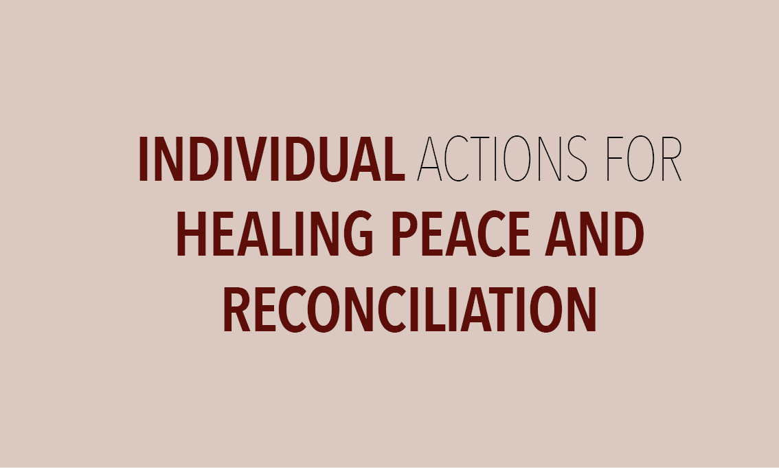 Individual Actions for Healing Peace and Reconciliation